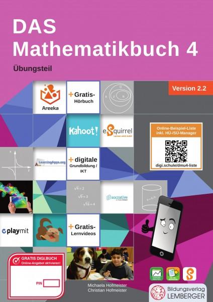 DAS Mathematikbuch 4 - Übungsteil IKT_Version 2.2: Mit Digitaler Grundbildung, Hörbuch, HÜ-/SÜ-Manag