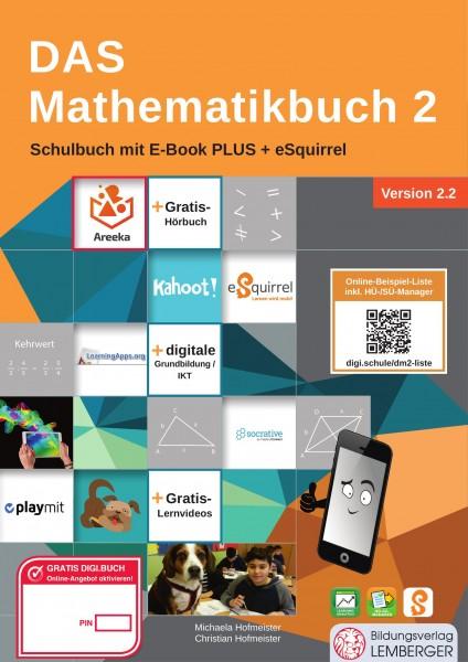 DAS Mathematikbuch 2 - Schulbuch IKT_Version 2.2: Mit Digitaler Grundbildung, Hörbuch, HÜ-/SÜ-Manage