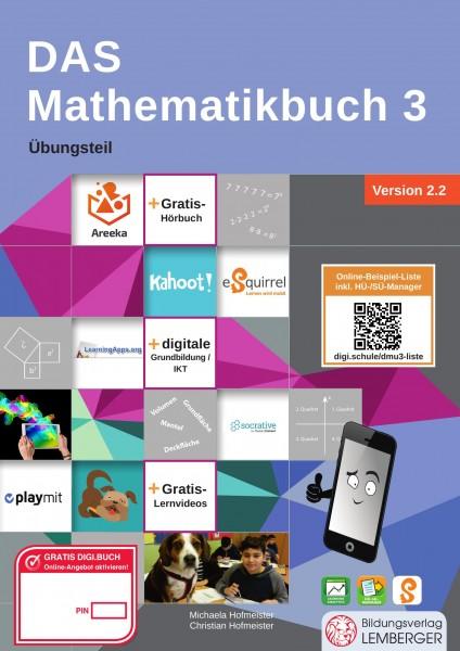 DAS Mathematikbuch 3 - Übungsteil IKT_Version 2.2: Mit Digitaler Grundbildung, Hörbuch, HÜ-/SÜ-Manag