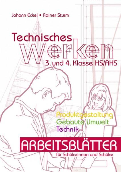 Technisches Werken 3/4 - Arbeitsblätter Schülerband