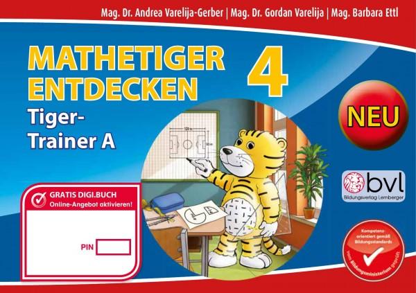 Mathetiger 4 NEU - Schulbuch Tigertrainer - Teil A (für das 1. Semester)