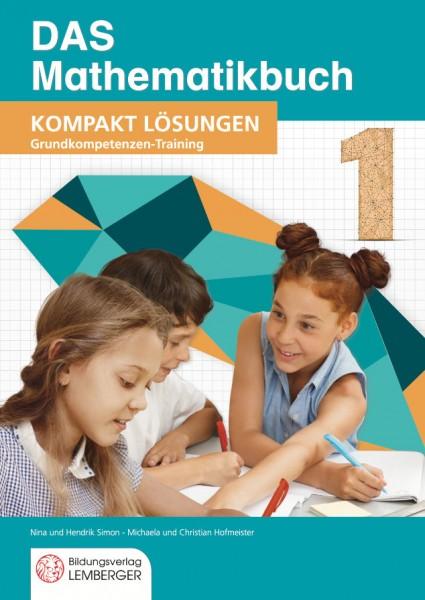 DAS Mathematikbuch 1 - KOMPAKT: Grundkompetenzen-Training - Lösungen