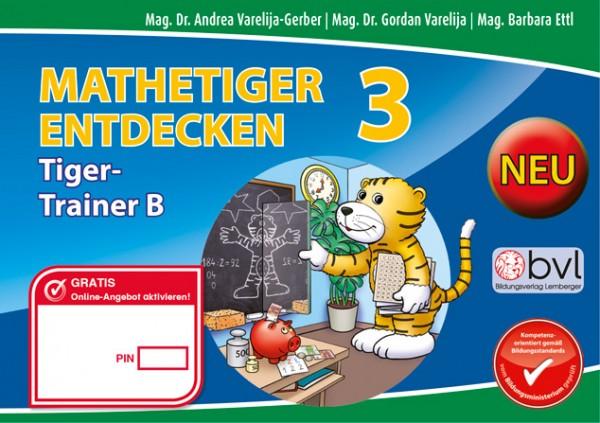 Mathetiger 3 - Schulbuch Tigertrainer - Teil B (für das 2. Semester)