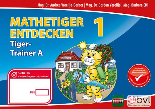 Mathetiger 1 - Schulbuch Tigertrainer - Teil A (für das 1. Semester)