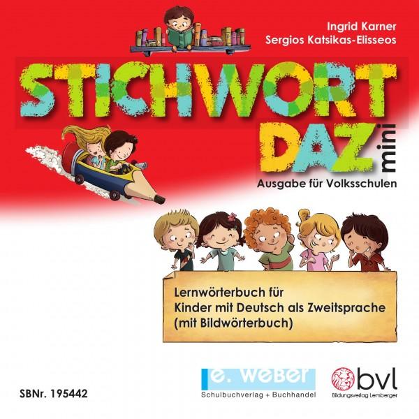 Stichwort DaZ - Lernwörterbuch für Deutsch als Zweitsprache. Ausgabe für die Volksschule