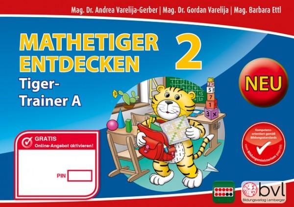 Mathetiger 2 - Schulbuch Tigertrainer - Teil A (für das 1. Semester)