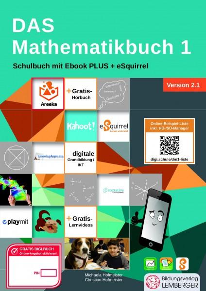 Das Mathematikbuch 1 - Schulbuch IKT_Version 2.1: Mit Digitaler Grundbildung, Hörbuch, HÜ-/SÜ