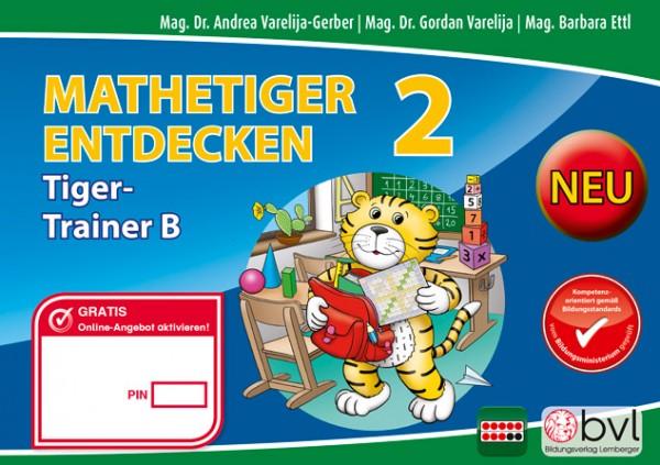 Mathetiger 2 - Schulbuch Tigertrainer - Teil B (für das 2. Semester)
