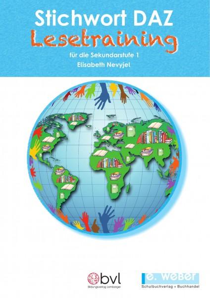 Stichwort DAZ Lesetraining. Lese- und Arbeitsbuch für Kinder mit Deutsch als Zweitsprache in der Sek