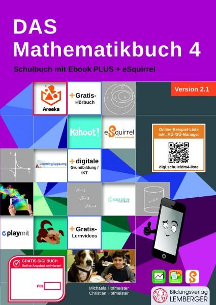 Das Mathematikbuch 4 - Schulbuch IKT_Version 2.1: Mit Digitaler Grundbildung, Hörbuch, HÜ-/SÜ