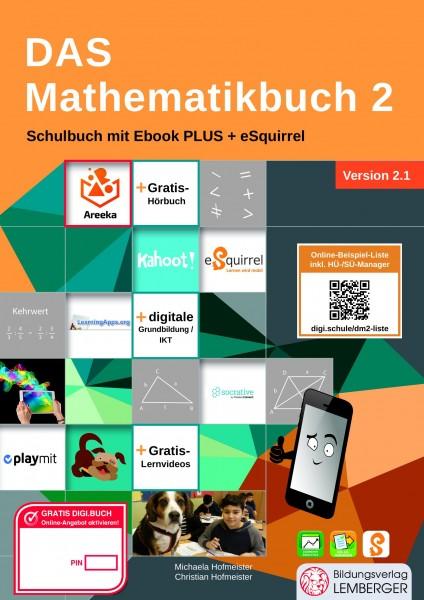 Das Mathematikbuch 2 - Schulbuch IKT_Version 2.1: Mit Digitaler Grundbildung, Hörbuch, HÜ-/SÜ
