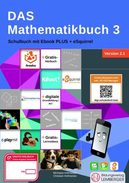 Das Mathematikbuch 3 - Schulbuch IKT_Version 2.1: Mit Digitaler Grundbildung, Hörbuch, HÜ-/SÜ
