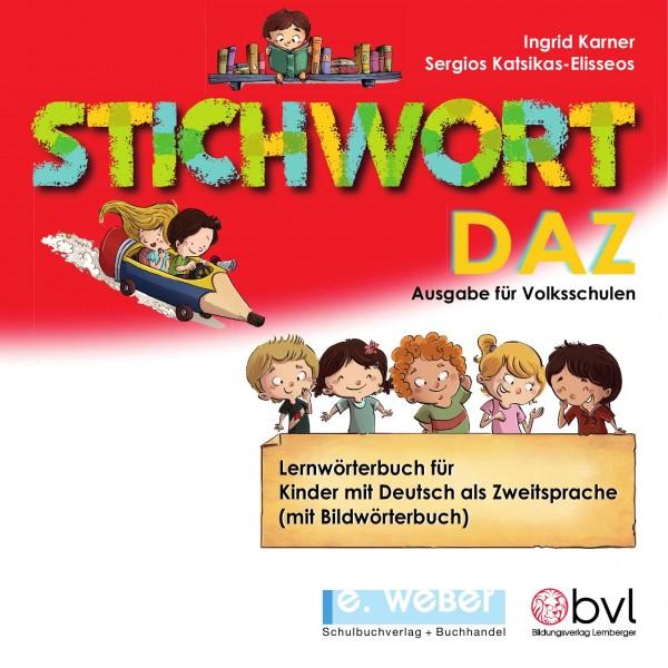 Stichwort DAZ Lernwörterbuch für Kinder mit Deutsch als Zweitsprache – Ausgabe für Volksschulen