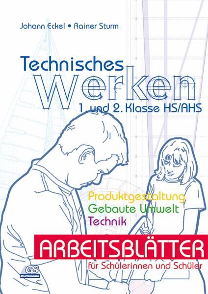 Technisches Werken 1-2 - Arbeitsblätter - SchülerInnenbuch