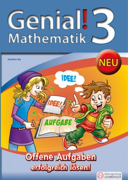Genial! Mathematik 3 - Offene Aufgaben erfolgreich lösen!