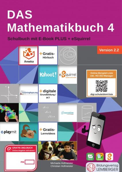 DAS Mathematikbuch 4 - Schulbuch IKT_Version 2.2: Mit Digitaler Grundbildung, Hörbuch, HÜ-/SÜ-Manage