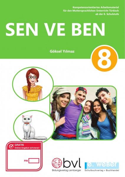 Sen ve Ben 8. Kompetenzorientiertes Arbeitsmaterial für den Muttersprachlichen Unterricht Türkisch