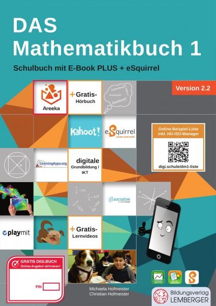 DAS Mathematikbuch 1 - Schulbuch IKT_Version 2.2: Mit Digitaler Grundbildung, Hörbuch, HÜ-/SÜ-Manage