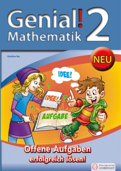 Genial! Mathematik 2 - Offene Aufgaben erfolgreich lösen!