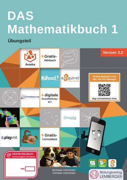 DAS Mathematikbuch 1 - Übungsteil IKT_Version 2.2: Mit Digitaler Grundbildung, Hörbuch, HÜ-/SÜ-Manag