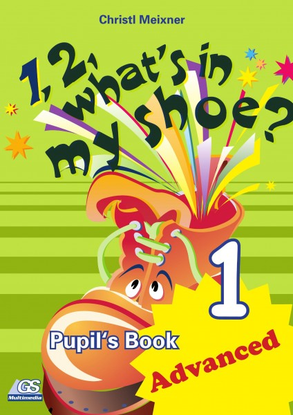 1,2, What's in my Shoe? - Pupil's Book 1 - Advanced