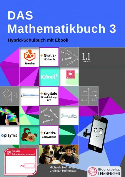 Das Mathematikbuch 3 - Schulbuch IKT_Version 1.1: Mit Digitaler Grundbildung, Hörbuch, Lernvideos